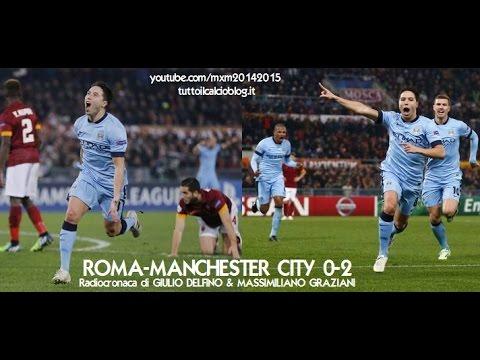 ROMA-MANCHESTER CITY 0-2 - Radiocronaca di Giulio Delfino & Massimiliano Graziani (10/12/2014) Radio