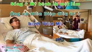 Sống ở Mỹ bệnh là mệt lắm - Ông xã Hiền Diệp điều trị bệnh Viện ở Mỹ | HienDiep