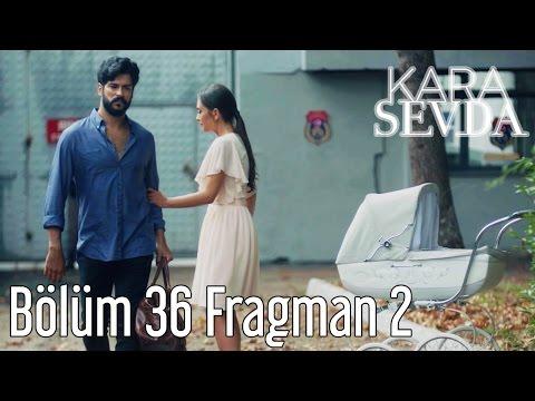 Kara Sevda 36. Bölüm 2. Fragman