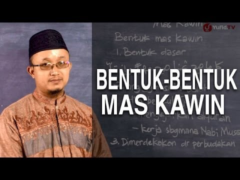 Serial Fikih Keluarga (22): Bentuk-Bentuk Mas Kawin - Ustadz Aris Munandar