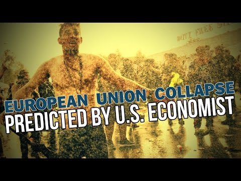 EUROPEAN UNION COLLAPSE PREDICTED BY US ECONOMIST