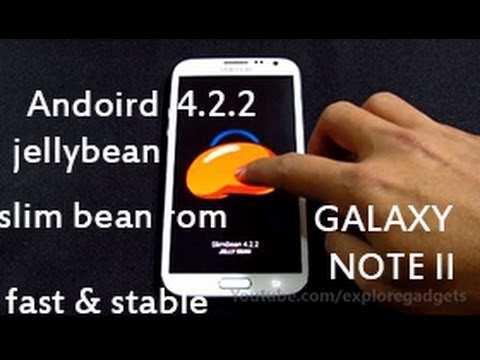 Galaxy Note 2 : Android 4.2.2 (Slim Bean Rom. Fast & Stable) - How to install