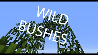 Wild Bushes w/only one command 1.9.X