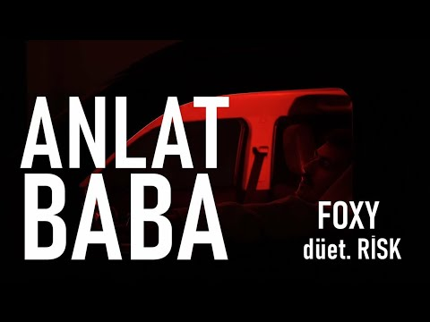 Foxy ft.  Risk -  Anlat Baba ( Prod  RSK)