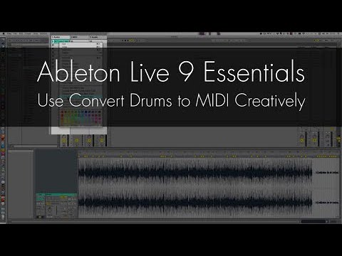 Ableton Live 9 - Use Convert Drums to MIDI Creatively