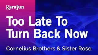 Watch Cornelius Brothers  Sister Rose Too Late To Turn Back Now video