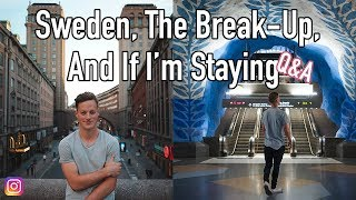 Answering Your Questions About Sweden, The Break Up, And If I'm Staying (From Instagram)