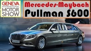Mercedes-Maybach Pullman S600, live photos at 2015 Geneva Motor Show