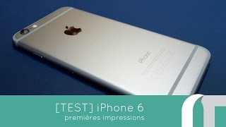 iPhone 6 - 1eres impressions - Test | nowtech.tv (french)