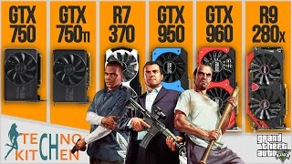 GTA5 and GTX 750/750 Ti/950/960 R7 370/ R9 280X