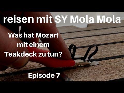 reisen mit SY Mola Mola , Was hat Mozart mit einem Teakdeck zu tun?? 2018, Episode 7