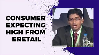 Consumer expecting high from eRetail