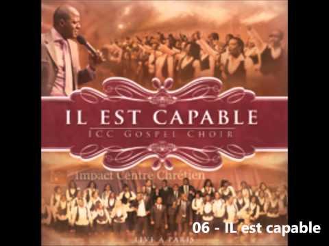 ICC Gospel Choir - Il est capable (Album complet)