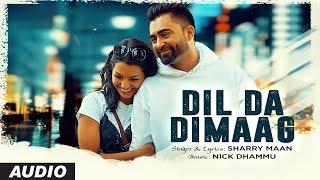 """Sharry Mann"": Dil Da Dimaag   Latest Punjabi Songs 2016   Nick Dhammu   T-Series"