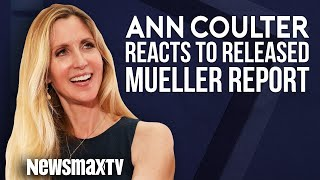 Ann Coulter Reacts to Released Mueller Report