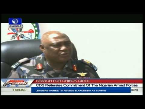Search For Chibok Girls: CDS Reiterates Commitment Of The Nigerian Armed Forces