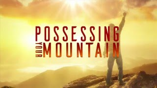 Possessing Your Mountain Pt. 2 | Dr. Bill Winston Believer