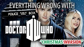 "Everything Wrong With Doctor Who ""Christmas Invasion"""