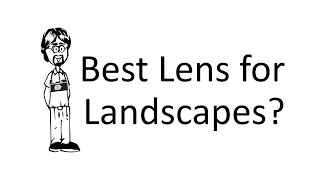 Ask David: Landscapes, What Lens?