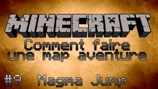 Minecraft Tuto [FR] Comment faire une map aventure - Part 9 - Jump Magmatique