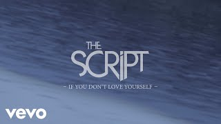 The Script - If You Don't Love Yourself (Official Lyric Video)