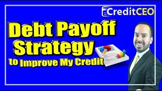 Debt Payoff Strategy to Improve Your Credit Score Fast!