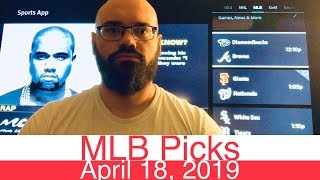 MLB Picks (4-18-19) | Major League Baseball Expert Predictions | Vegas Lines & Odds | April 18, 2019
