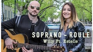 Soprano - Roule (Willy Ft. Estelle)