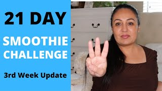 21 DAY SMOOTHIE CHALLENGE 3RD WEEK | VEGAN | HEALTH AND WEIGHT LOSS