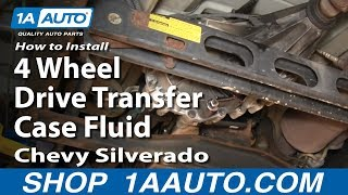 How To Install Replace 4 Wheel Drive Transfer Case Fluid Chevy Silverado GMC Sierra