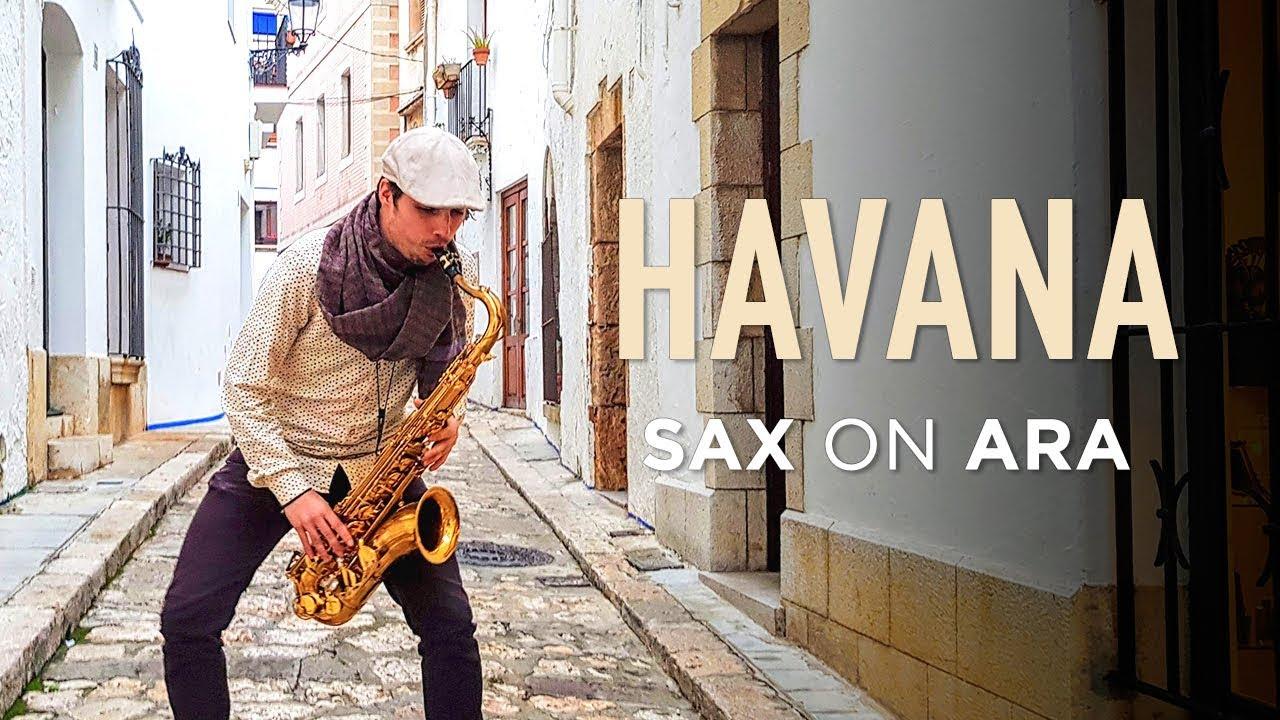 Havana de Camila Cabello por el saxofonista Sax on Ara