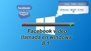 Windows 8.1 FACEBOOK VIDEO LLAMADA FUNCIONA videocalling facebook in windows 8.1 2013