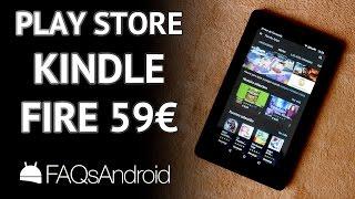 Cómo poner Google Play Store en la Amazon Kindle Fire 59 euros
