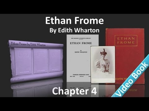 Chapter 4 – Ethan Frome by Edith Wharton