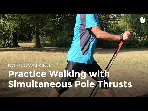 Walking with Simultaneous Pole Thrusts | Nordic Walking