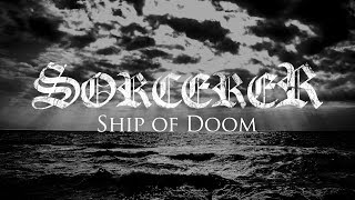 SORCERER - Ship of Doom (Lyric video)