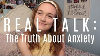 Real Talk: The Truth About Anxiety