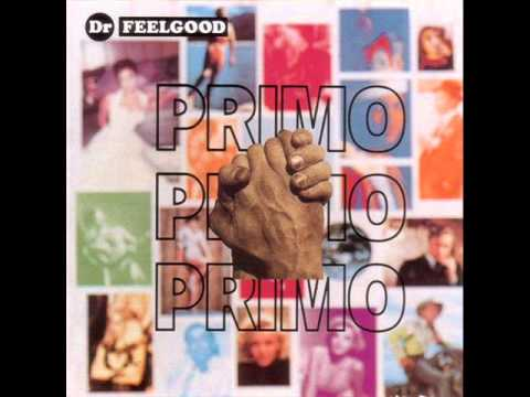 Dr Feelgood - My Sugar Turns to Alcohol