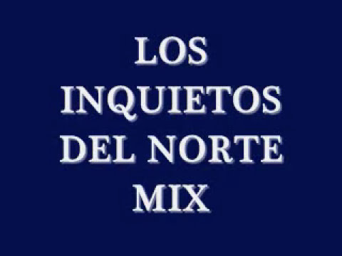 LOS INQUIETOS DEL NORTE MIX