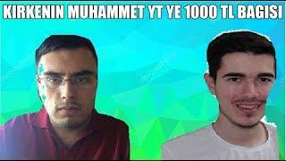 KİRKE MUHAMMET YT YE PARA SAÇIYOR 1000 TL BAĞIŞ -