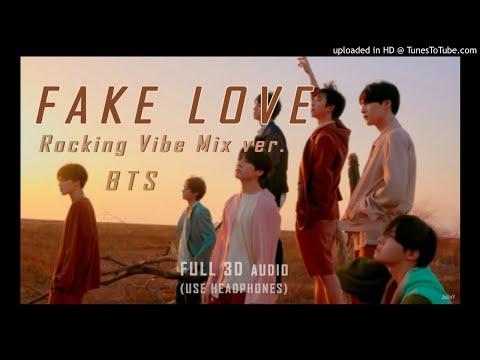 BTS 방탄소년단 - (FULL 3D audio) FAKE LOVE (Rocking Vibe Mix)