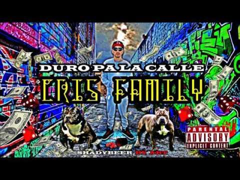 DURO PALA CALLE - CRIS FAMILY  (ShadyBeer Radio)
