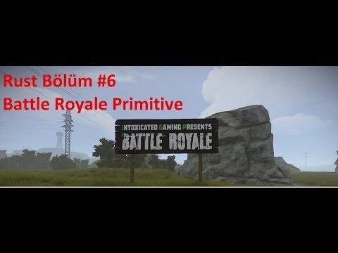 Rust Türkçe Bölüm #6 Battle Royale Primitive ( Çok mu Gaza geldik ne ? )