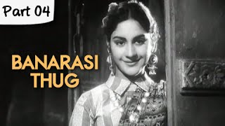 Banarasi Thug - Part 04/13 - Super Hit Classic Romantic Hindi Movie - Manoj Kumar