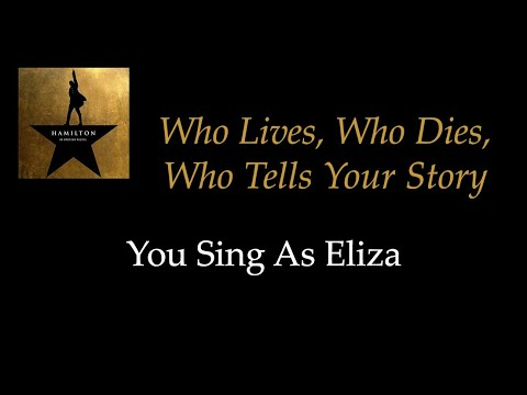 Hamilton - Who Lives, Who Dies, Who Tells Your Story - Karaoke/Sing With Me: You Sing Eliza
