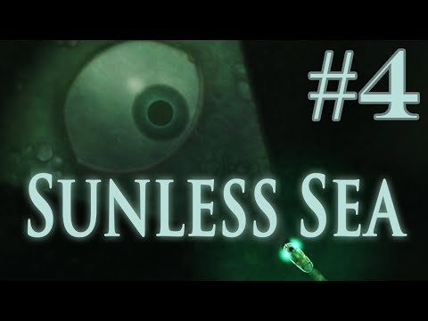 Let's Play Sunless Sea (Updated) - Part 4 - Feel Those Feels