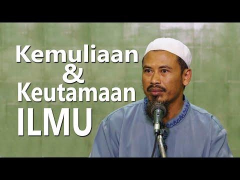 Kajian Tafsir : Kemuliaan Dan Keutamaan Ilmu - Ustadz Ahmad MZ