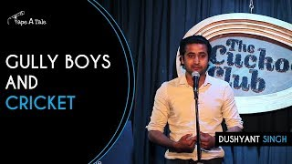 Gully Boys and Cricket - Dushyant Singh | A Storytelling Show By Tape A Tale