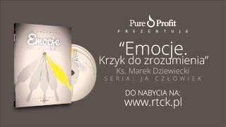 Ks. Marek Dziewiecki - Tylko Ty jesteś odpowiedzialny za swoje stany emocjonalne!