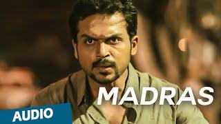 Vada Chennai - Official: Madras Full Song (Audio) | Madras | Karthi, Catherine Tresa